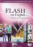 Flash on english. Student's book-Workbook. Per le Scuole superiori. Con CD Audio. Con espansione online: 2