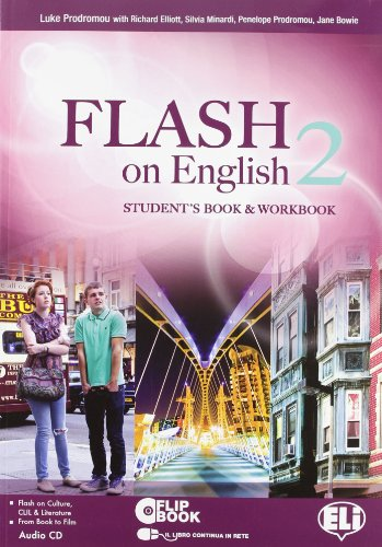 Flash on english. Student's book-Workbook. Con espansione online. Con CD Audio. Per le Scuole superiori: 2