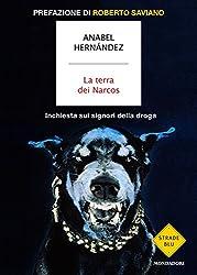 La terra dei Narcos: Inchiesta sui signori della droga (Italian Edition)