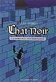 Chat Noir, Le secret de la tour Montfrayeur. 1 / Yann Darko | Darko, Yann. Auteur