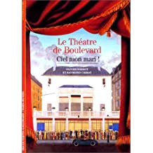 """Ciel, mon mari !"" Le Théâtre de boulevard"