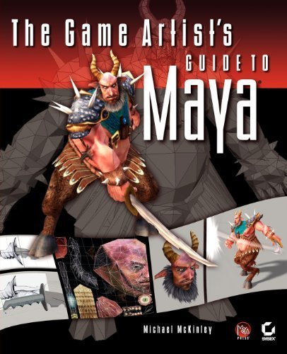 The Game Artist's Guide to Maya 1st edition by McKinley, Michael (2005) Paperback