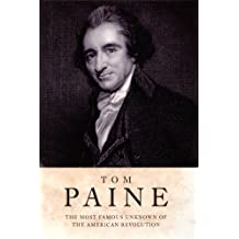 Tom Paine: The Life of a Revolutionary