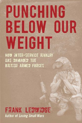 Punching below our weight how inter service rivalry has damaged punching below our weight how inter service rivalry has damaged the british armed forces fandeluxe Choice Image