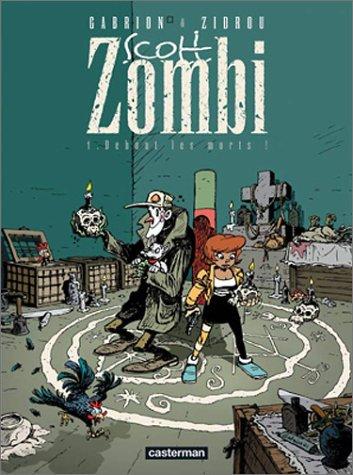 Scott Zombi, tome 1 : Debout les morts !