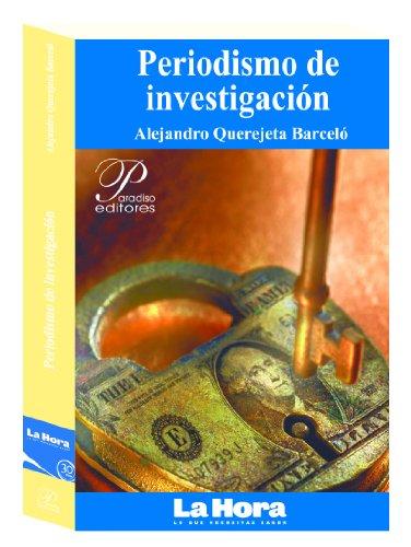 Periodismo de investigación (El oficio de contar nº 9) por Alejandro Querejeta