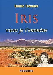 Iris: viens je t'emmène