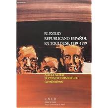 El exílio republicano español en Toulouse, 1939-1999 (COEDICIÓN)