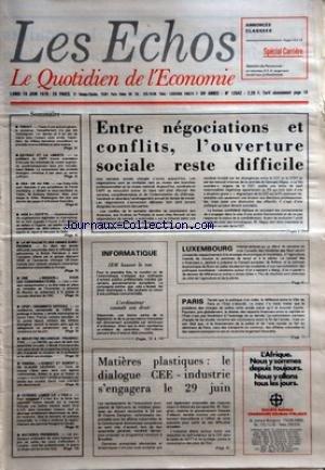 ECHOS (LES) [No 12642] du 19/06/1978 - SOMMAIRE - CREDIT - CEYRAC ET LA LIBERTE - USA OK AU FMI - AIDE A L'EGYPTE - LA PB RACHETE DES USINES EUROPEENNES - UNE MISSION POUR LES CONSOMMATEURS - OPEP UNANIMITE DIFFICILE - INDUSTRIE MECANIQUE PROSPECTIVE - CINEMA ROBERT ET ROBERT DE CLAUDE LELOUCH - CITROEN LANCE LA VISA - MATIERES PREMIERES - ANNONCES CLASSEES - ENTRE NEGOCIATIONS ET CONFLITS L'OUVERTURE SOCIALE RESTE DIFFICILE - INFORMATIQUE - IBM HAUSSE LE TON - L'ORDINATEUR CONNAIT SON DROIT -