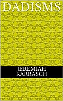 Dadisms (English Edition) par [Karrasch, Jeremiah]