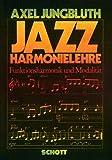 Jazz Harmonielehre. Funktionsharmonik und Modalität - Axel Jungbluth