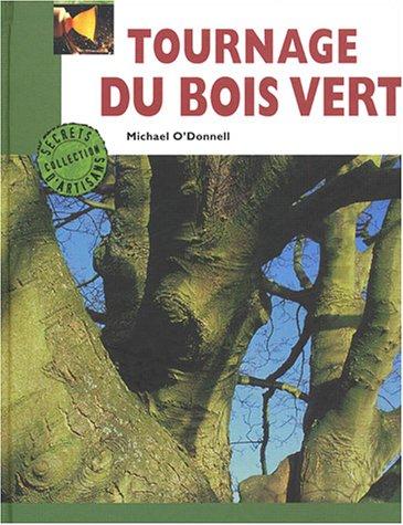 Tournage du bois vert par Michael O'Donnell