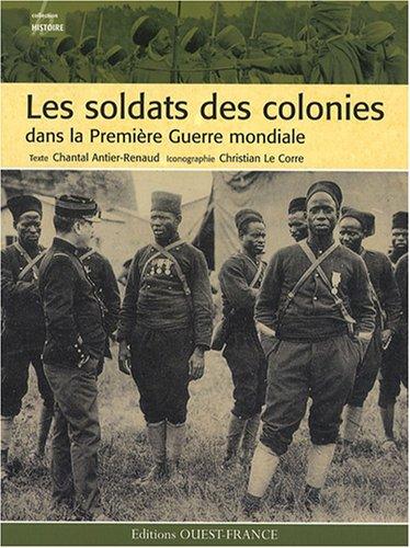 Les soldats des colonies dans la Première Guerre mondiale par Chantal Antier-Renaud