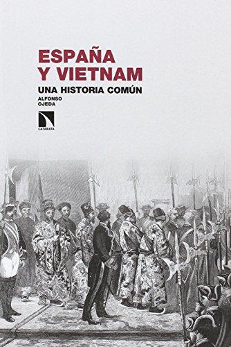 España y Vietnam. Una historia común (Investigación y Debate)