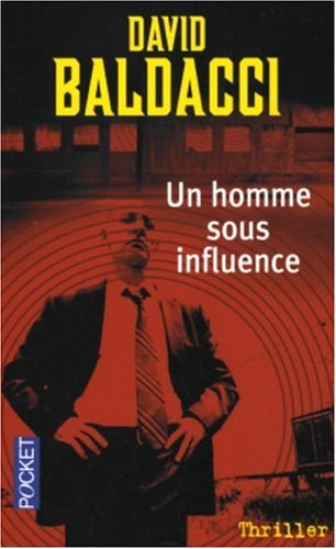 HOMME SOUS INFLUENCE par David Baldacci