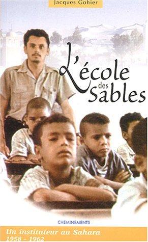 L'école des sables : Un instituteur au Sahara (1958-1962)