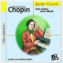 Frederic Chopin - Sein Leben - Seine Musik. CD