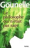 le philosophe qui n ?tait pas sage by laurent gounelle 2012 10 04