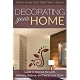 Feng Shui: Decorating: Feng Shui Your Home (Tidying Up Minimalist Organizing) (New Age Feng Shui Home Decorating) (English Edition)