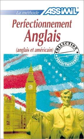 La Méthode Assimil : Perfectionnement Anglais (anglais et américain)