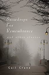 Snowdrops For Remembrance: and Other Stories