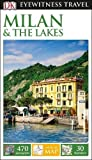 DK Eyewitness Travel Guide Milan and the Lakes (Eyewitness Travel Guides)