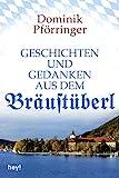 Geschichten und Gedanken aus dem Bräustüberl (Kindle Single)