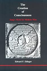 The Creation of Consciousness: Jung's Myth for Modern Man (Studies in Jungian Psychology by Jungian Analysts)