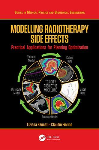 Modelling Radiotherapy Side Effects: Practical Applications for Planning Optimisation (Series in Medical Physics and Biomedical Engineering) (English Edition)