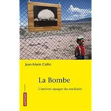 La bombe : L'univers opaque du nucléaire