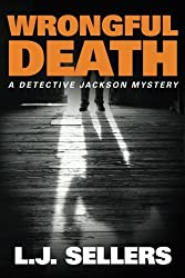 Wrongful Death (A Detective Jackson Mystery) by L.J. Sellers (2015-02-24)