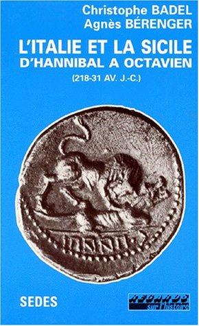 L'Italie et la Sicile d'Hannibal a Octavien, de 218 à 31 avant J.- C. Textes et documents