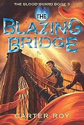The Blazing Bridge (The Blood Guard Series)