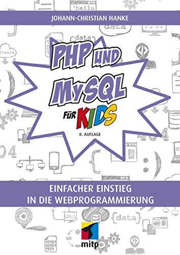 PHP und MySQL für Kids (mitp für Kids) (Web-string)