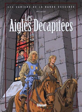 Cahiers de la BD, tome 5 : Les aigles décapitées