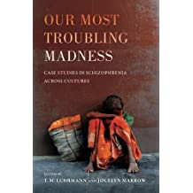 Our Most Troubling Madness (Ethnographic Studies in Subjectivity, Band 11)