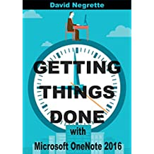 Getting Things Done with Microsoft OneNote (David Allen's GTD System 2016) (English Edition)