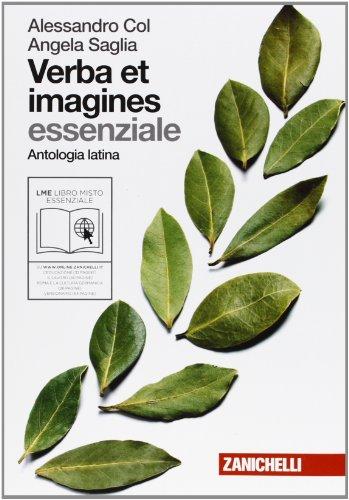 Verba et imagines. Antologia latina e versioni. Essenziale. Per le Scuole superiori. Con espansione online