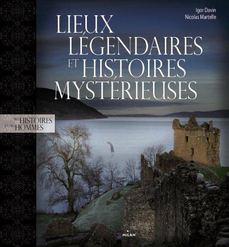 Lieux légendaires et histoires mystérieuses