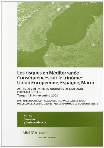 Les risques en Méditerranée-Conséquences sur le trinôme: Union Européenne, Espagne, Maroc: Actes des deuxièmes journées de dialogue euro-marocain, ... 2008 (Actas. Derecho y Jurisprudencia)