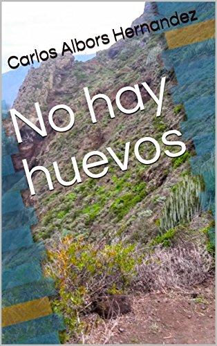 No hay huevos por Carlos Albors Hernandez