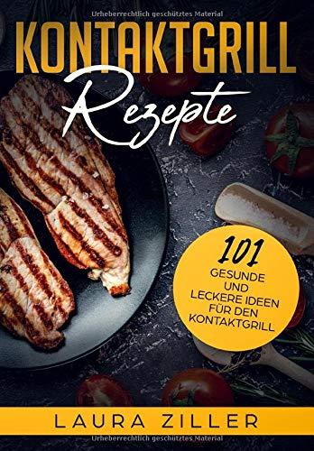 Kontaktgrill Rezepte: 101 gesunde und leckere Ideen für den - Master Wmf Lono Grill