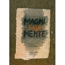 Magni Fica Mente. Opere di Franco Batacchi.