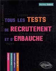 Tous les tests de recrutement et d'embauche : 2000 QCM de personnalité, compétences verbales, QI Logique