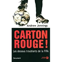 Carton rouge ! : Les dessous troublants de la FIFA