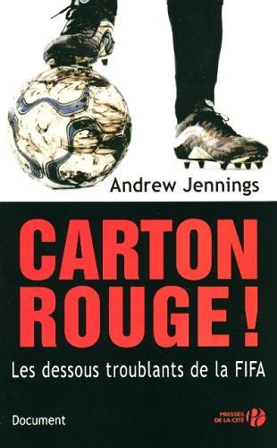 Carton rouge ! : Les dessous troublants de la FIFA par Andrew Jennings