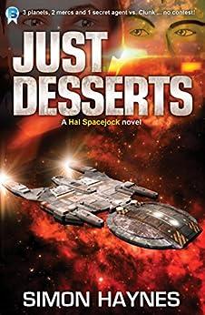 Just Desserts: (Book 3 in the Hal Spacejock series) (English Edition) di [Haynes, Simon]