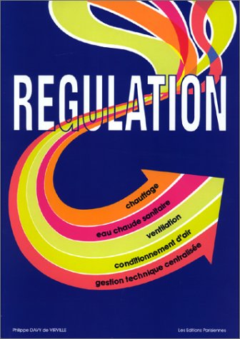 Régulation. Chauffage, ventilation, conditionnement d'air, eau chaude sanitaire et gestion technique