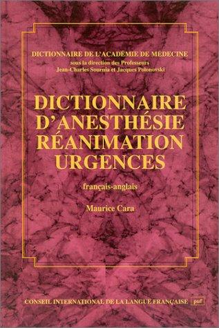 Dictionnaire d'anesthésie, réanimation, urgences, édition bilingue (français/anglais) par Maurice Cara