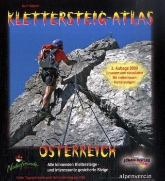 KLETTERSTEIG-ATLAS ÖSTERREICH (3., akt. u. erw. Auflage 2009): Alle lohnenden Klettersteige - von leicht bis extrem schwierig & interessante ... Österreich ! Im praktischen Ringbuchsystem !
